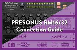 Presonus RM16/RM32 connection guite with KLANG:fabrik and KLANG:vier