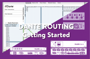 Dante Routing to KLANG products - Getting Started
