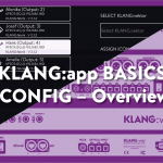 KLANG:app – CONFIG Menu – Overview