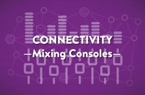 Connectivity Mixing Consoles | KLANG